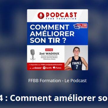 Podcast FFBB : Le tir